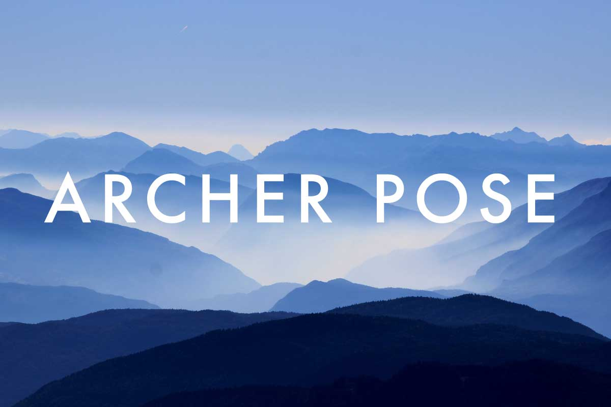 Image of mountains with text, 'Archer Pose'