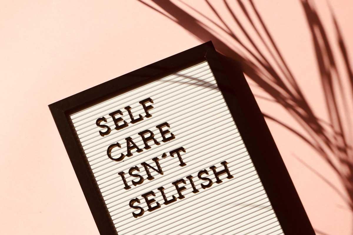'Self Care isn't Selfish' sign